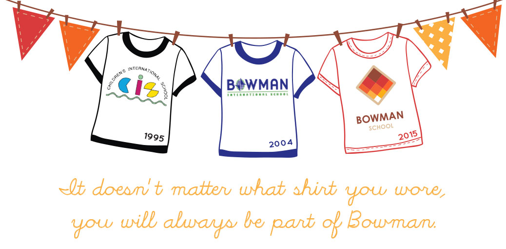 It doesn't matter what shirt you wore, you will always be part of Bowman.
